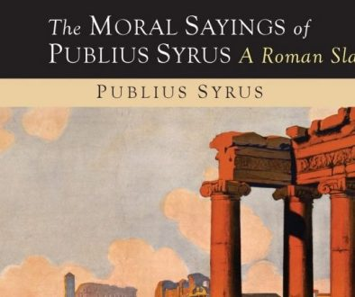 moral sayings of roman slave publius syrus